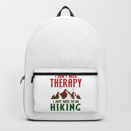 I Dont Need Therapy, I Just Need To Go Hiking rg Backpack