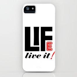 Life Live It iPhone Case