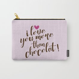 i love you more Carry-All Pouch
