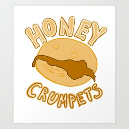 Honey Crumpets Art Print