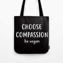 'Choose Compassion' Be Vegan - Animal Rights Activism Love Tote Bag