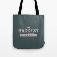 Baddest Bitch In The Game Tote Bag