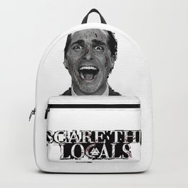 Scare The Locals Backpack