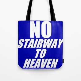 No Stairway To Heaven Tote Bag
