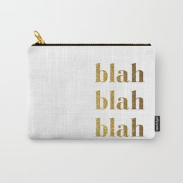 Blah Blah Blah Carry-All Pouch