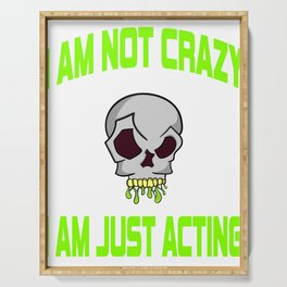 "Freaky is the new trend this holiday with this unique ""I Am Just Acting ""skull tee.Makes a nice gift Serving Tray"