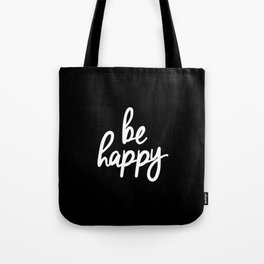 Be Happy Black and White Short Inspirational Quotes Pursuit of Happiness Quote Daily Inspo Tote Bag