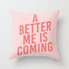A Better Me Throw Pillow