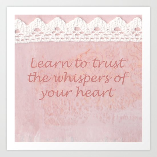 Learn to trust the whispers of your heart Art Print