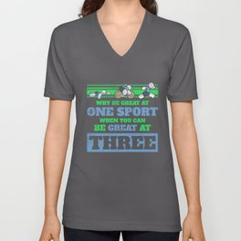 Why be great at one sport Triathlon Triathlete Unisex V-Neck