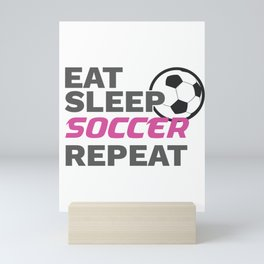 Soccer Player Gift Eat Sleep Soccer Repeat Soccer Lover Gift Mini Art Print