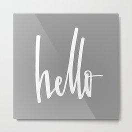 Hello -grey Metal Print