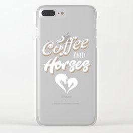 Coffee & Horses T SHirt For Horse Lover Coffee Lover Clear iPhone Case