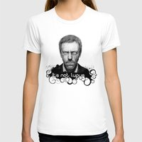 house md T-shirts featuring House MD It's Not Lupus  by Olechka