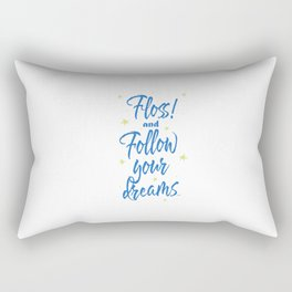 Floss! and follow your dreams Rectangular Pillow