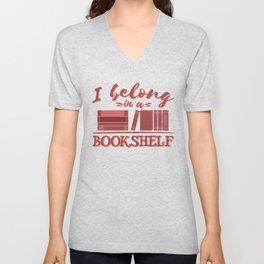 I belong in a bookshelf Unisex V-Neck