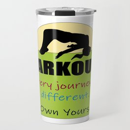 Parkour, Every Journey Is Different. Own Yours Travel Mug