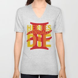 Heroes Eventually Die Unisex V-Neck