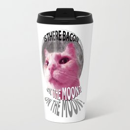 Is There Bacon on the Moon? Travel Mug