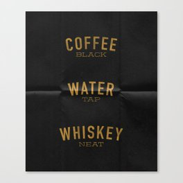 Coffee Water & Whiskey Canvas Print
