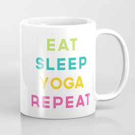 Eat Sleep Yoga Repeat Quote Coffee Mug