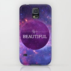 Life is Beautiful Slim Case Galaxy S5