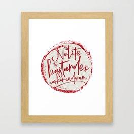 Nolite Te Bastardes Carborundorum Framed Art Print
