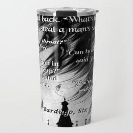 Six of Crows - Leigh Bardugo Travel Mug