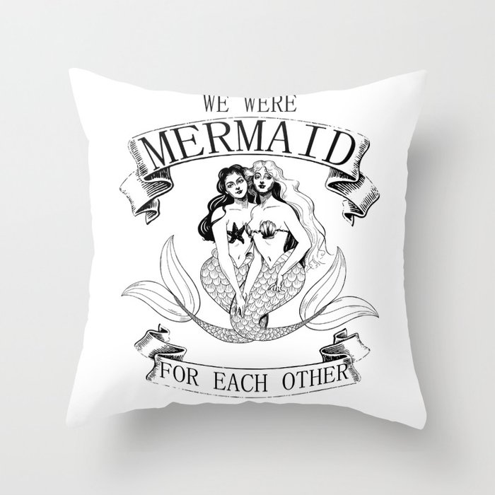 we were MERMAID for each other Throw Pillow