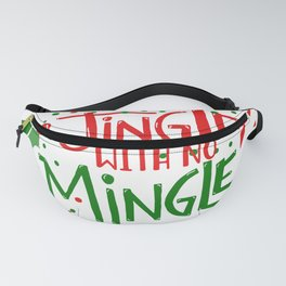 Jingle with no Mingle Christmas Typography Fanny Pack