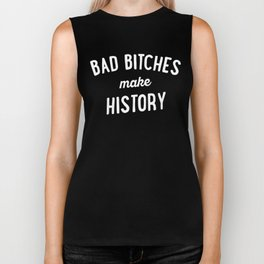 Bad Bitches Make History Biker Tank