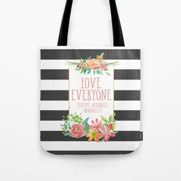 Love Everyone Except Assholes Tote Bag