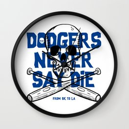 Dodgers Never Say Die Wall Clock