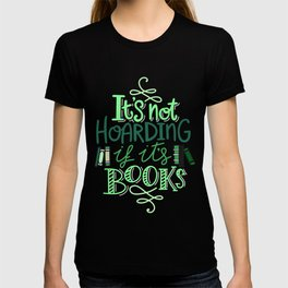 Hoarding Books - Green T-shirt