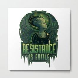Resistance is Futile Metal Print