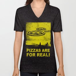 Pizzas are for real ! Fast flying pizzas  Unisex V-Neck