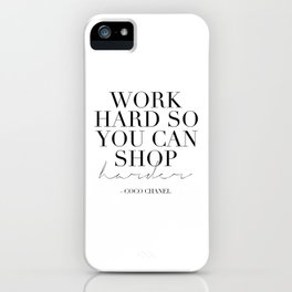 Work Hard So You Can Shop Harder,Gift For Her,Women Gift,Girly Print,Girls Room Decor,Fashion Print iPhone Case