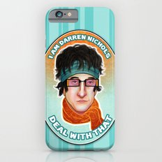 I am Darren Nichols. Deal with THAT. iPhone 6s Slim Case