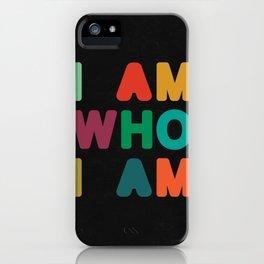 I am who I am iPhone Case