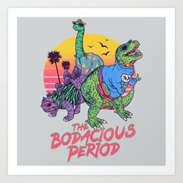 The Bodacious Period Art Print
