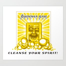 Buddha Bar: Cleanse Your Spirit! Art Print