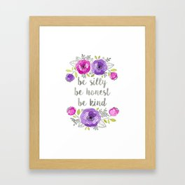 Be Silly, Be Honest, Be Kind Watercolor Lettering Framed Art Print