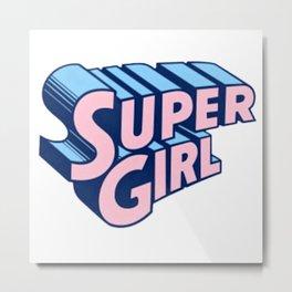 SUPER--Girl Metal Print