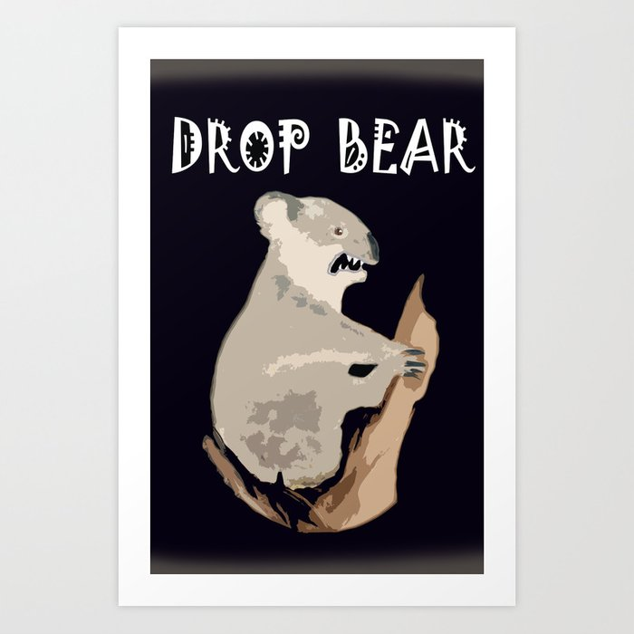 AUSSIE DROP BEAR Art Print