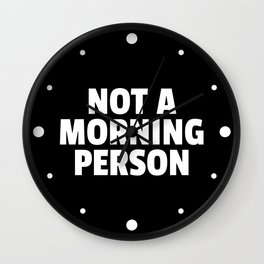 Not A Morning Person Funny Quote Wall Clock