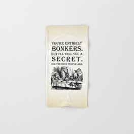 Alice In Wonderland - Tea Party - You're Entirely Bonkers - Quote Hand & Bath Towel