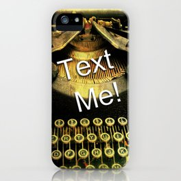 Text Me! iphone iPhone Case