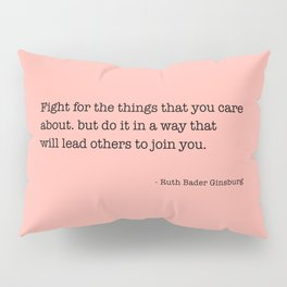 Ruth Bader Ginsburg Quote, Feminist Wall Art, Feminist Gift, Fight for the Things You Care About Pillow Sham