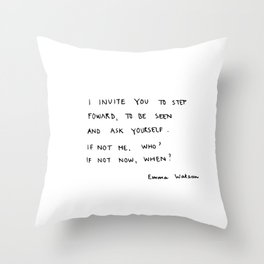 if not me, who? if not now, when? Throw Pillow