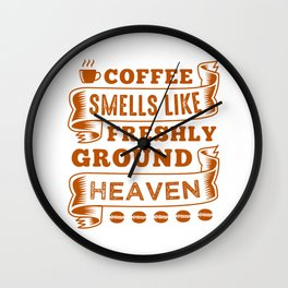 Coffee Unbelievable Smell Wall Clock